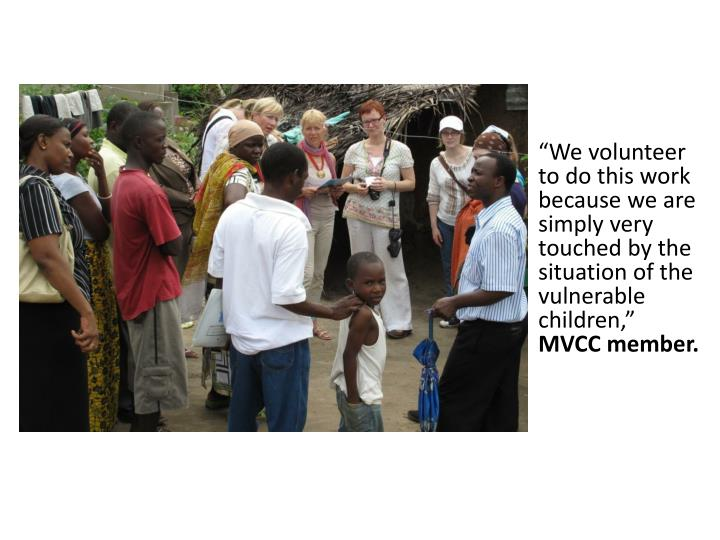 """""""We volunteer to do this work because we are simply very touched by the situation of the vulnerable children,"""""""