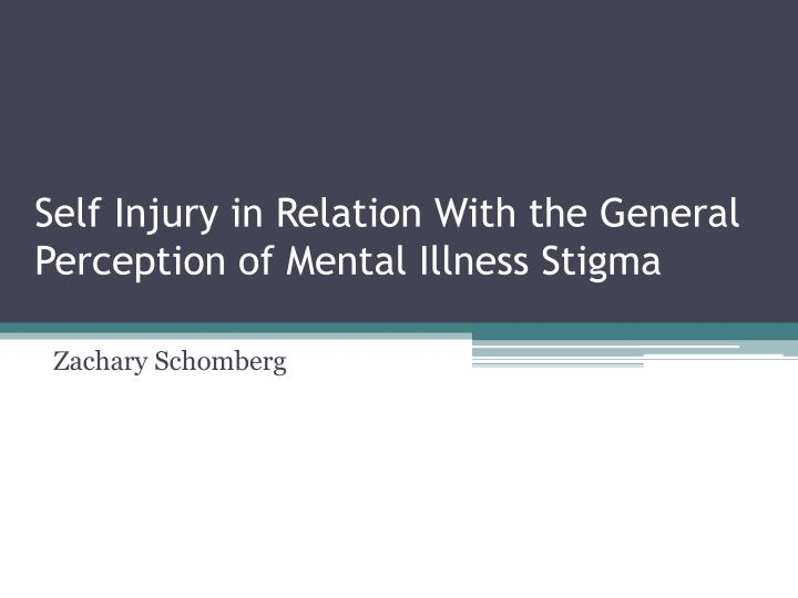 self injury in relation with the general perception of mental illness stigma n.