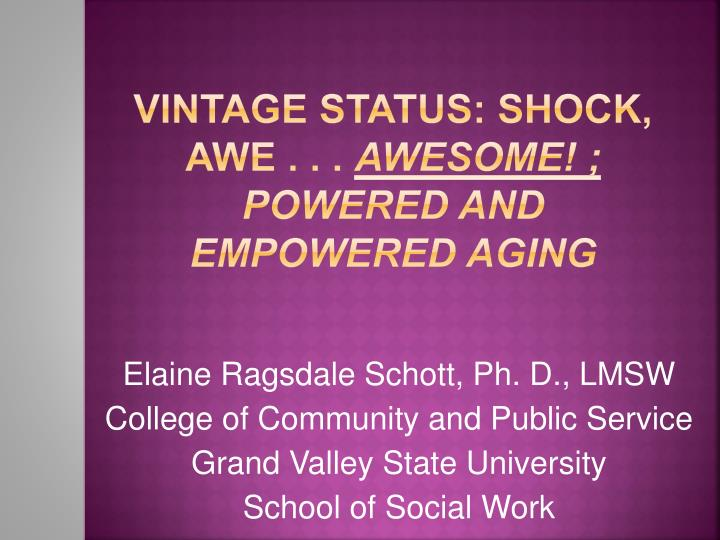 vintage status shock awe awesome powered and empowered aging n.