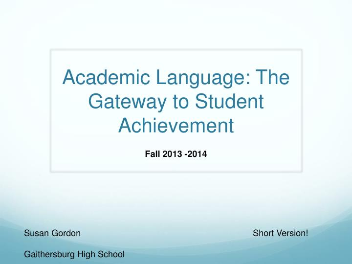 academic language t he gateway to student achievement n.