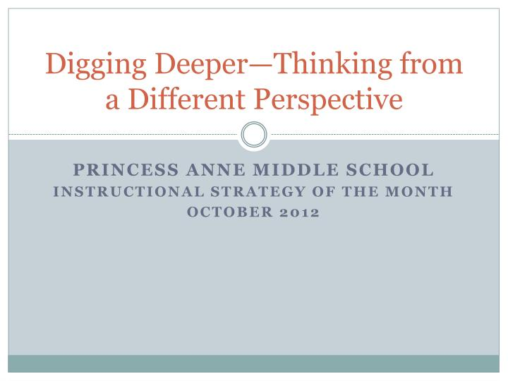 digging deeper thinking from a different perspective n.