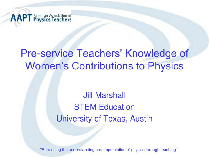 pre service teachers knowledge of women s contributions to physics n.