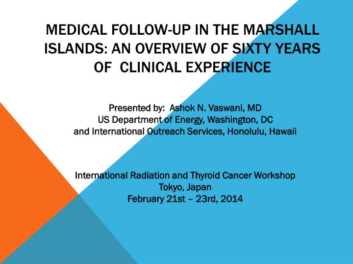 medical follow up in the marshall islands an overview of sixty years of clinical experience n.