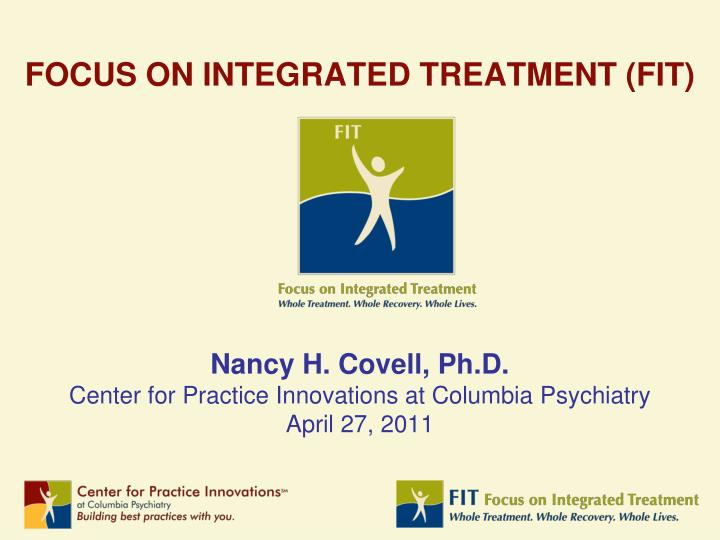 focus on integrated treatment fit n.