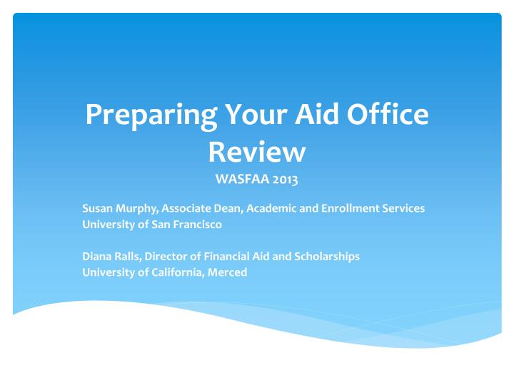 preparing your aid office review wasfaa 2013 n.