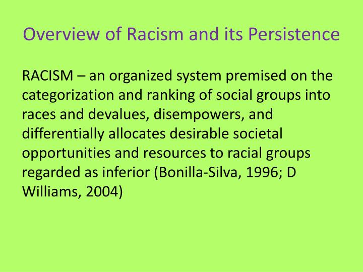 an overview of racial policies Rooted in a racist foundation, systemic racism today is composed of intersecting,  overlapping, and codependent racist institutions, policies,.