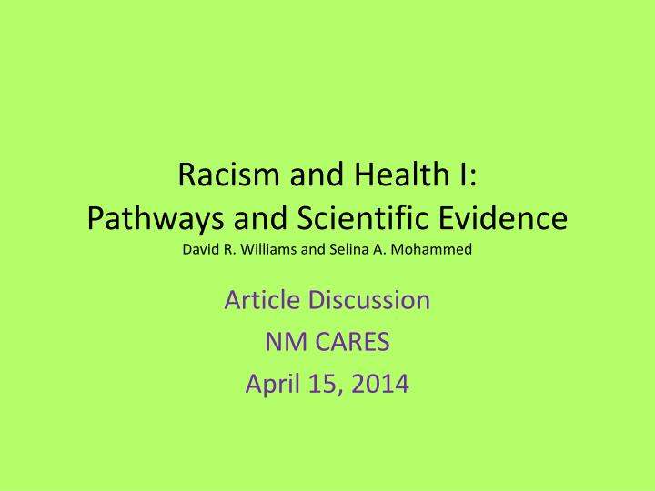 racism and health i pathways and scientific evidence david r williams and selina a mohammed n.