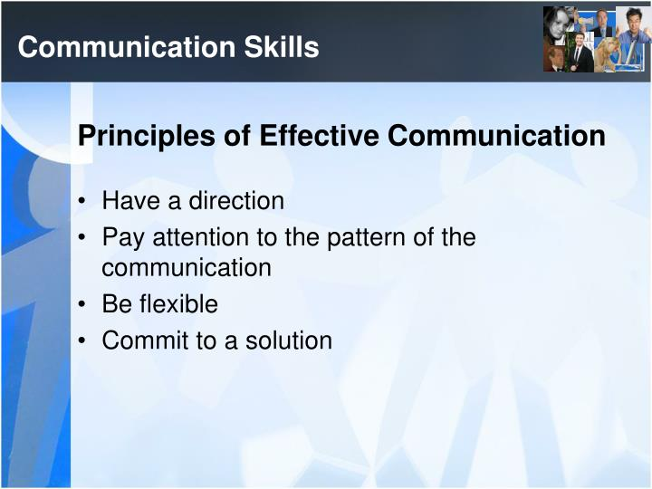 7 c's of effective communication A very helpful guideline to effective communication is given by the 7 c's these seven communication principles provide a checklist for making sure that every kind of communication, such as emails, calls, reports, and presentations, is well-constructed and straightforward.