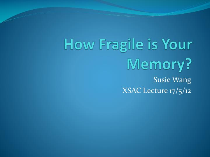 how fragile is your memory n.