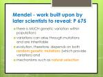 mendel work built upon by later scientists to reveal p 675