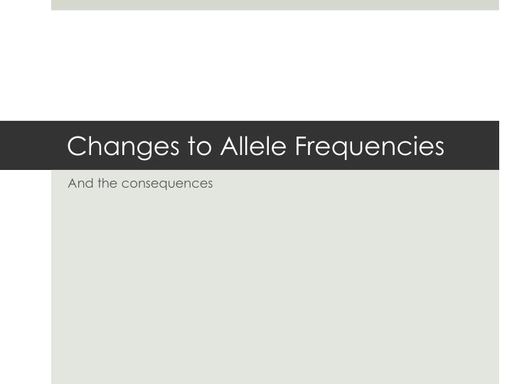 changes to allele frequencies n.