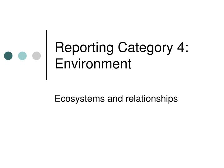 reporting category 4 environment n.