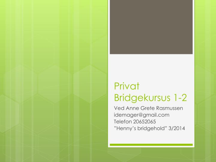 privat bridgekursus 1 2 n.
