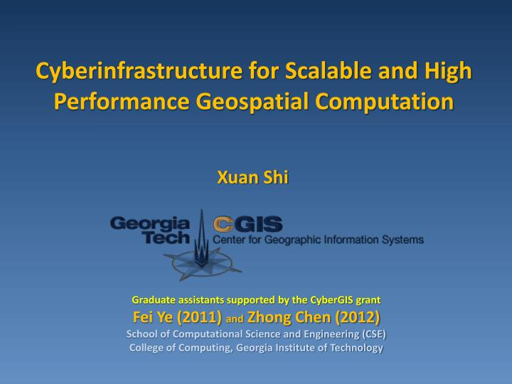 cyberinfrastructure for scalable and high performance geospatial computation n.