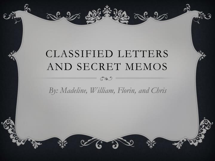 classified letters and secret memos n.