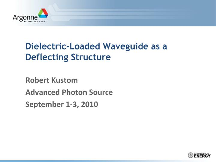 dielectric loaded waveguide as a deflecting structure n.