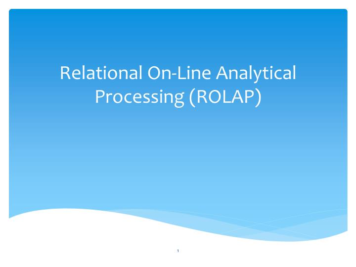 relational on line analytical processing rolap n.