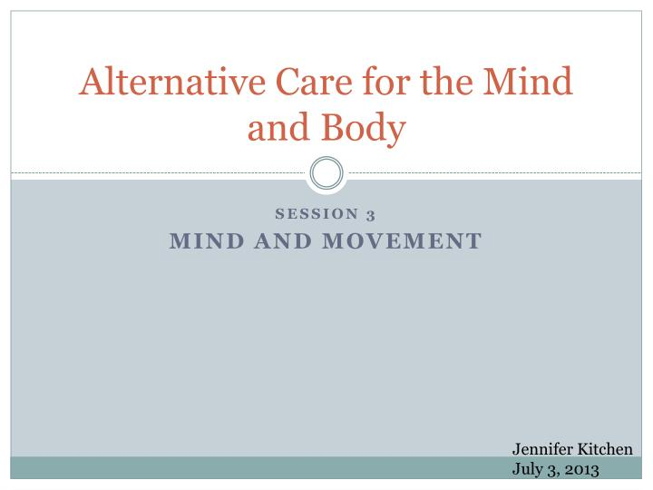 alternative care for the mind and body n.