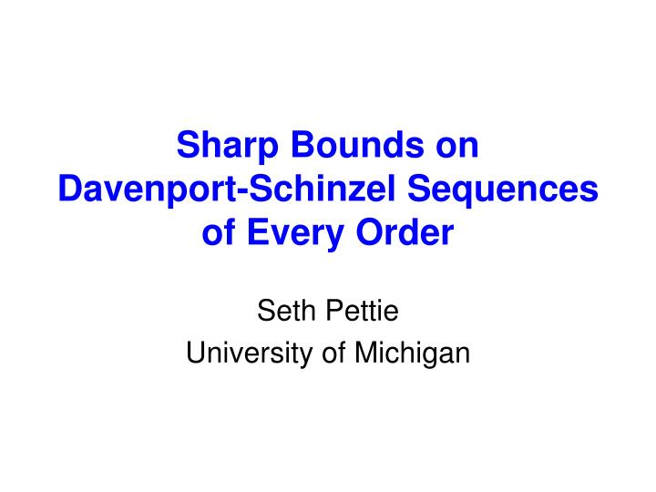 sharp bounds on davenport schinzel sequences of every order n.