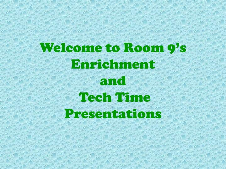 welcome to room 9 s enrichment and tech time presentations n.