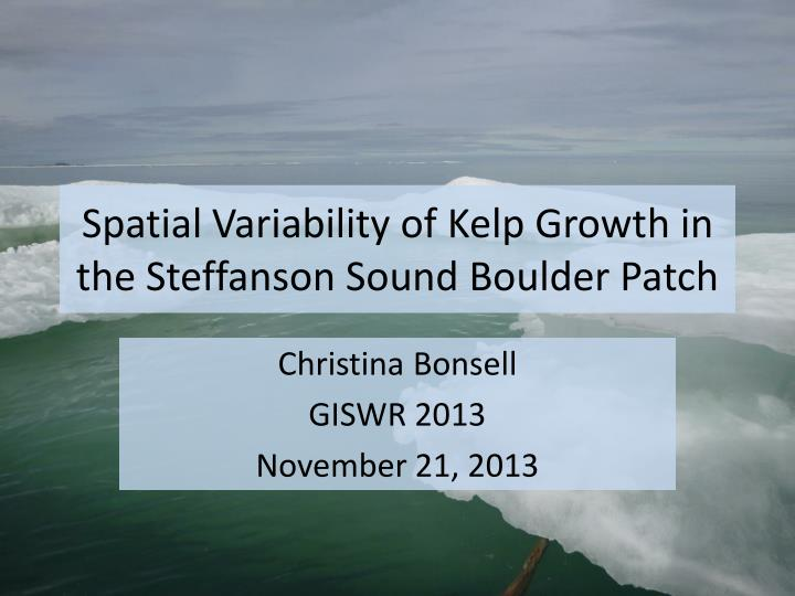 spatial variability of kelp growth in the steffanson sound boulder patch n.