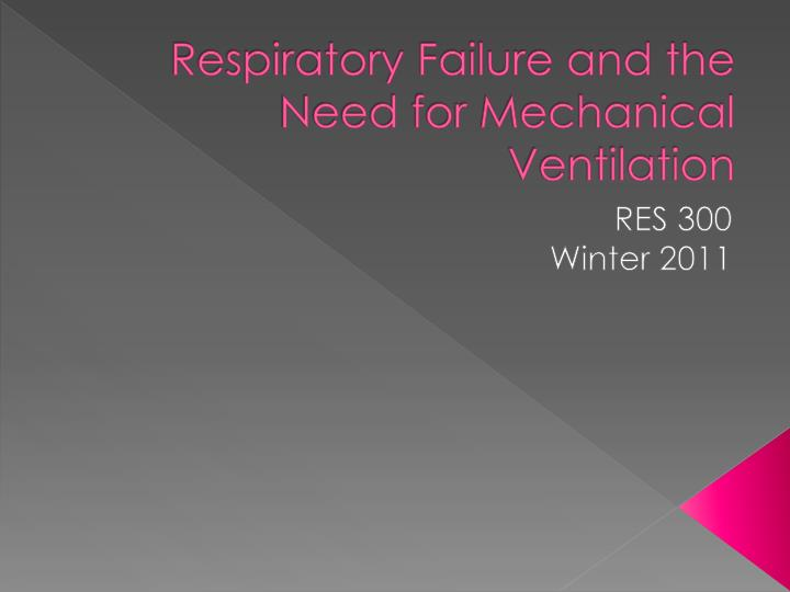 respiratory failure and the need for mechanical ventilation n.
