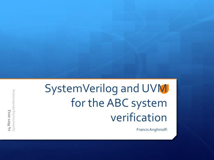 systemverilog and uvm for the abc system verification n.
