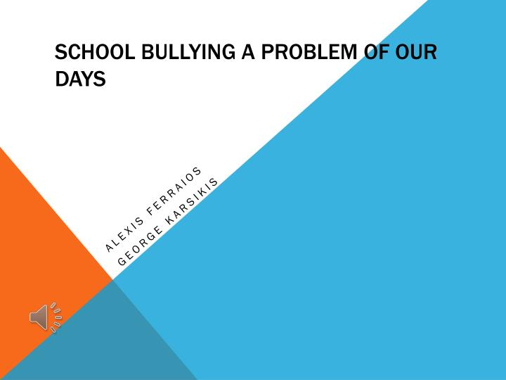 s chool bullying a problem of our days n.