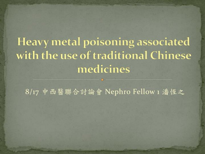 heavy metal poisoning associated with the use of traditional chinese medicines n.