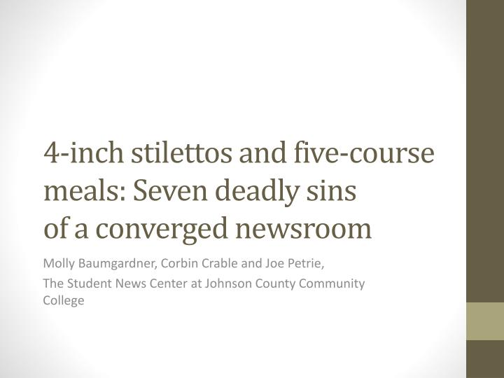 4 inch stilettos and five course meals seven deadly sins of a converged newsroom n.