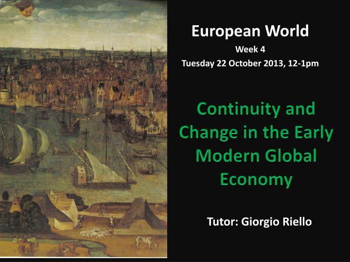 Continuity and change in the early modern global economy