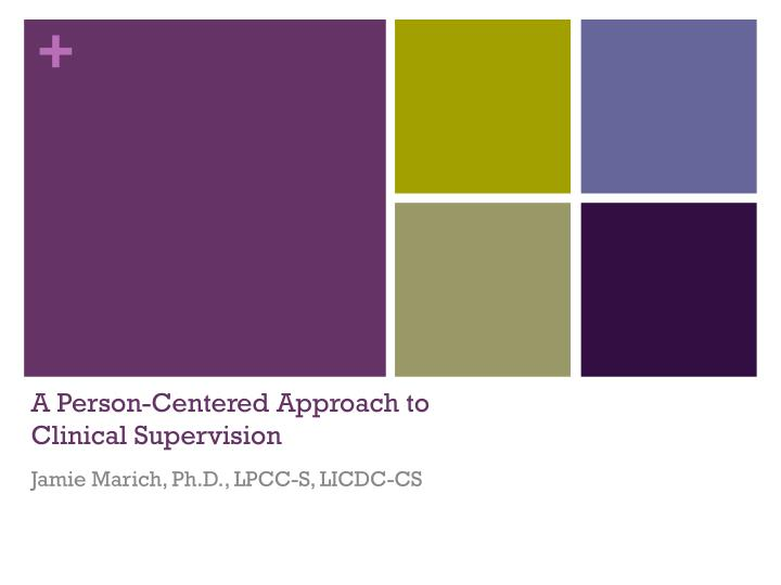 a person centered approach to clinical supervision n.