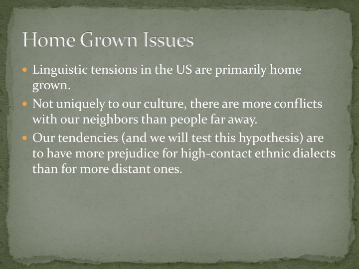 Home grown issues