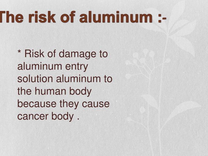 The risk of aluminum :