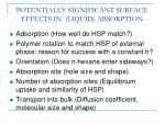 potentially significant surface effects in liquid absorption