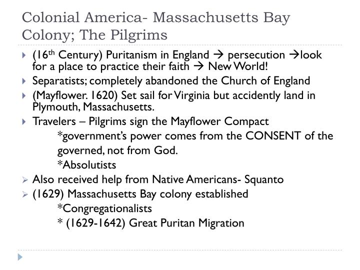 Colonial America- Massachusetts Bay Colony; The Pilgrims