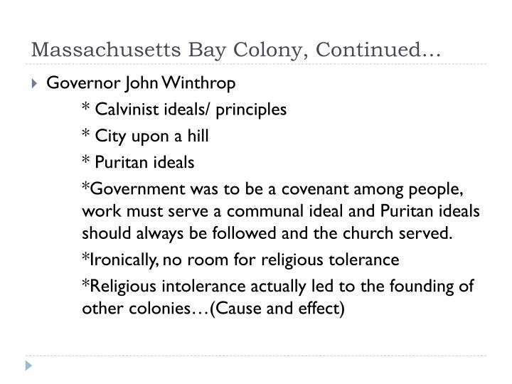 Massachusetts Bay Colony, Continued…