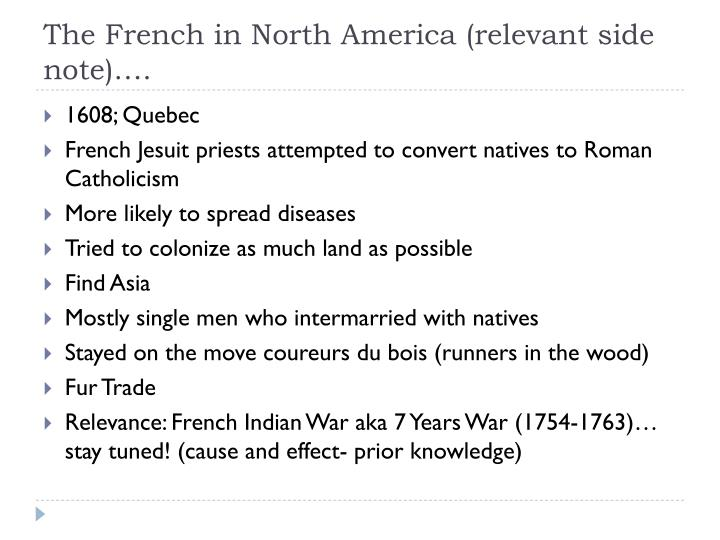 The French in North America (relevant side note)….