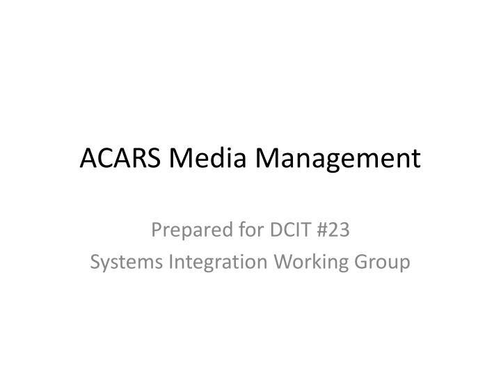 acars media management n.