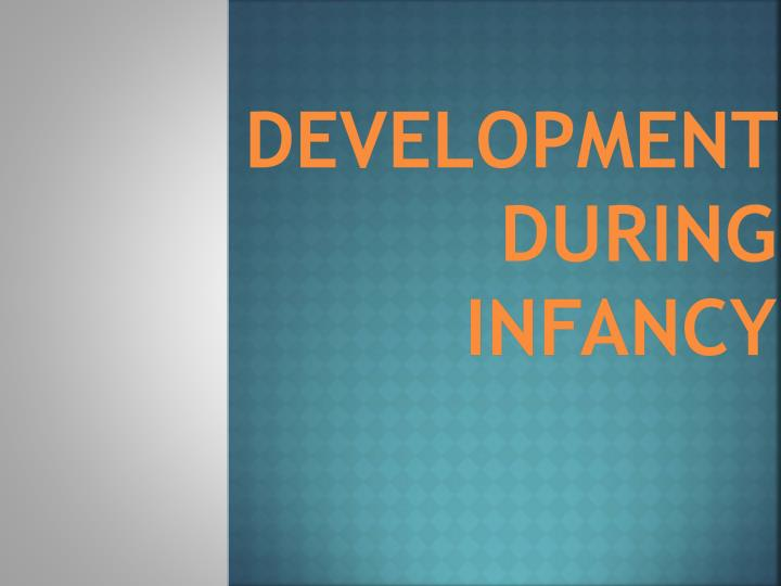 development during infancy n.