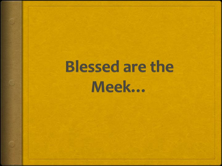 blessed are the meek n.