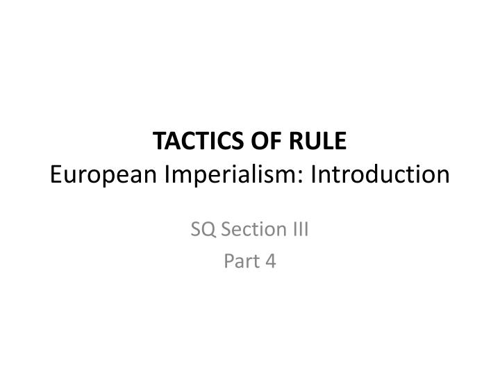 Tactics of rule european imperialism introduction