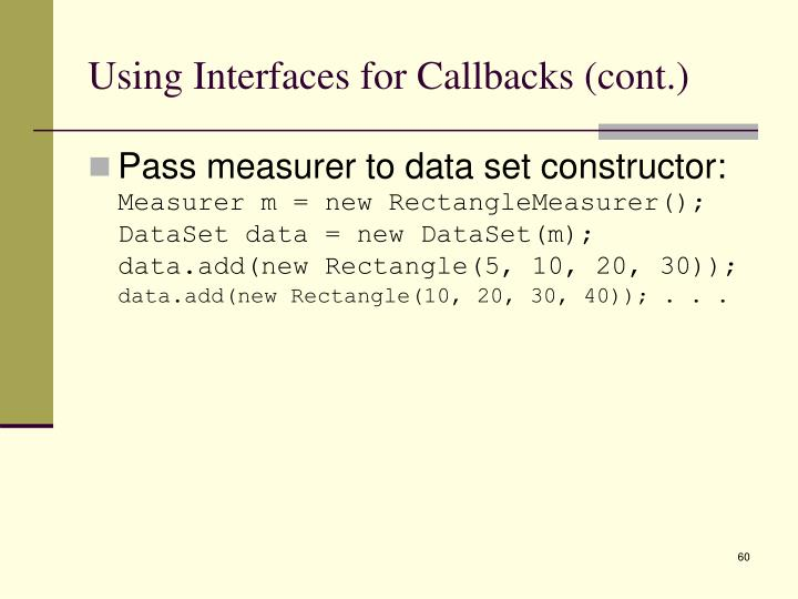 Using Interfaces for Callbacks (cont.)