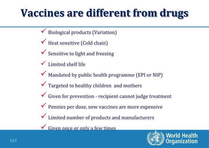 Vaccines are different from drugs