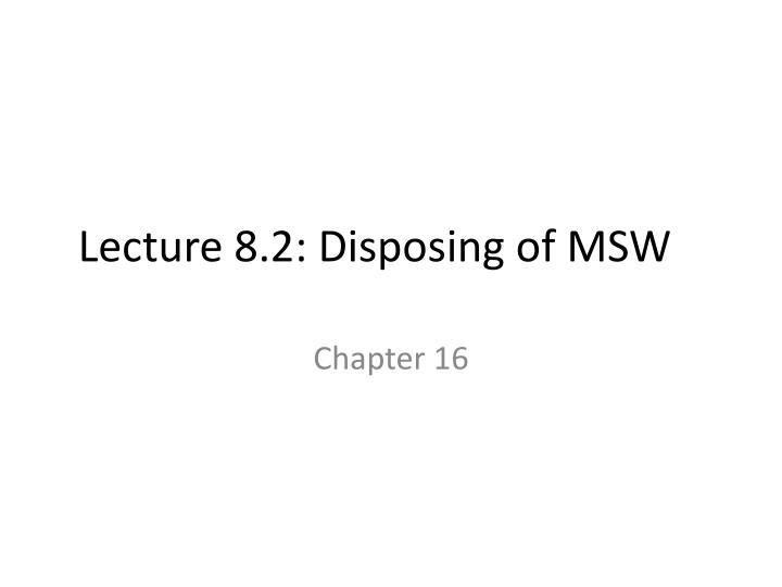 lecture 8 2 disposing of msw n.