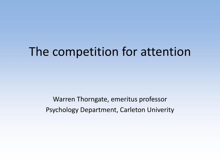 the competition for attention n.
