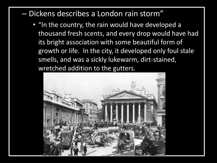 Dickens describes a London rain storm""