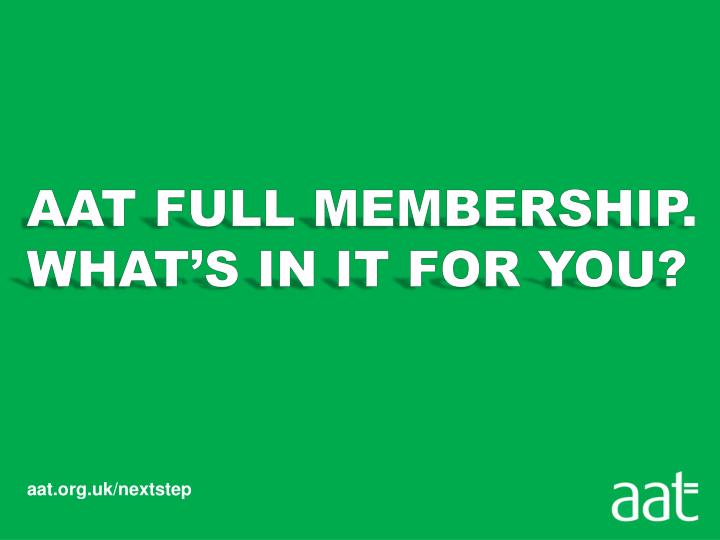Ppt aat full membership whats in it for you powerpoint aat full membership whats in it for you spiritdancerdesigns Choice Image