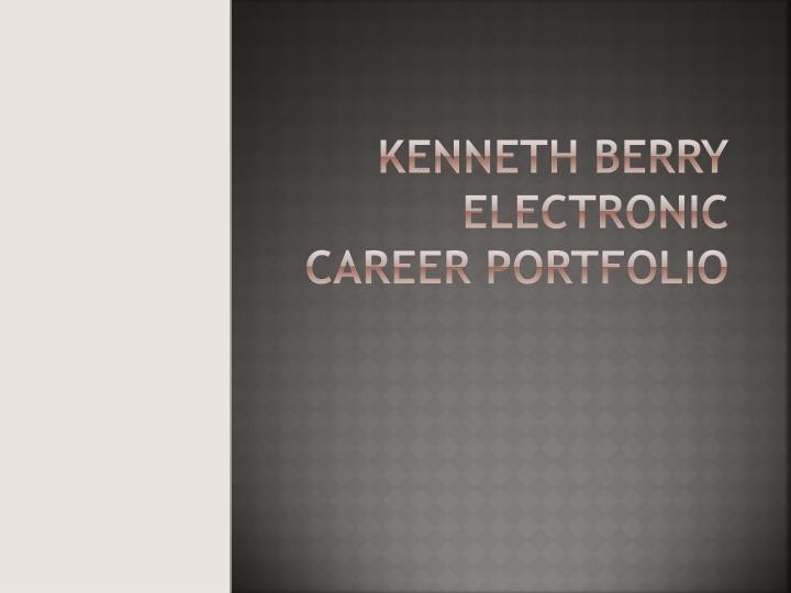 kenneth berry electronic career portfolio n.