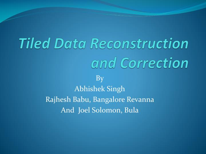 tiled data reconstruction and correction n.